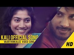Kali || Vaarthinkalee Song Official || Dulquer Salmaan || Sai Pallavi - YouTube
