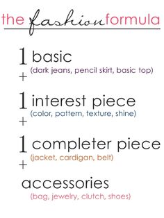 The Fashion Formula...Need to remember this!
