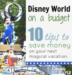 10 Tips To Visit Disney World On A Budget!  Disneyland Resort Walt Disney World Pro Tips for being a pro at Disney Parks and getting the most of your vacations.