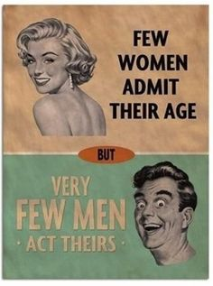 Few Women Admit Their Age Metal Sign_D - Add some retro humor to your walls with this Few Men Act Their Age Tin Sign. Made of 400 micron ste - Humor Mexicano, Retro Humor, Vintage Humor, Retro Funny, Funny Vintage, Vintage Stuff, Vintage Metal, Vintage Signs, Vintage Art