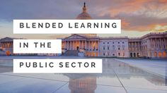 Blended Learning Takes Root in the Public Sector  #blendedlearning #blearning