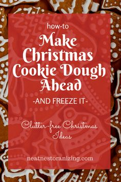 How to Make Christmas Cookie Dough Ahead and Freeze It - Neat Nest Organizing - Clutter-free Christmas Ideas