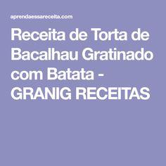 Receita de Torta de Bacalhau Gratinado com Batata - GRANIG RECEITAS