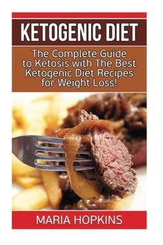 Ketogenic Diet: The Complete Guide To Ketosis with the Best Ketogenic Diet Recipes for Weight Loss! (The Ketogenic Cookbook - Recipes for Weight Loss - High-Fat Paleo Meals) >>> You can get additional details at the image link.