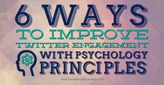6 Ways to Improve Twitter Engagement With Psychology Principles - Want to discover how to engage more users on Twitter? #socialmedia #SEO