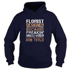 FLORIST DESIGNER Because FREAKING Awesome Is Not An Official Job Title T-Shirts, Hoodies, Sweatshirts, Tee Shirts (35.99$ ==► Shopping Now!)