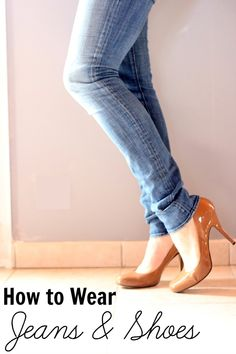 How to Wear Jeans and Shoes together. #style #tips