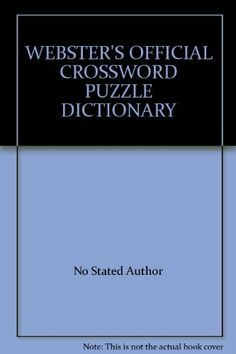 WEBSTER'S OFFICIAL CROSSWORD PUZZLE DICTIONARY by No Stated Author,http://www.amazon.com/dp/B000RK01J8/ref=cm_sw_r_pi_dp_qUy3sb05M749B9NR
