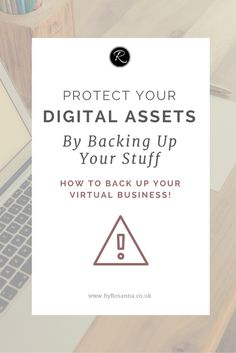 Protect your digital assets by backing up your stuff (+ how to back up your virtual online business)