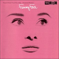 funny face | audrey hepburn My favorite movie. I need to frame the soundtrack album and hang it in my craft room of happiness. :)