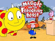 Maggie and the Ferocious Beast. I had COMPLETELY forgotten about this show <3