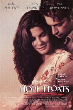 Hope Floats -  Beautiful ... One of my all time favorite movies
