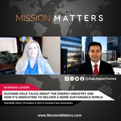 Suzanne Ogle, President & CEO of Southern Gas Association, was interviewed on the Mission Matters Innovation Podcast by Adam Torres. In this insightful interview, Suzanne Ogle, President & CEO at Southern Gas Association, highlights her unusual journey to enter the energy industry. She discusses various aspects and components of the field while emphasizing the innovation driving a clean energy future.. Suzanne also talks about her mission at Southern Gas Association. Small Town America, Energy Industry, Sustainability, Presidents, Innovation, Highlights, Interview, Industrial, Highlight