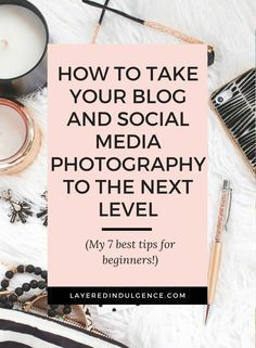 Whether you have a Canon, Nikon, or iPhone, learn how to take gorgeous photos for your blog and social media. These photography tips and ideas are perfect for beginners and for bloggers who want to take their photography to the next level! Click through t