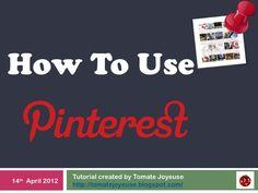 Very helpful step by step slideshow for learning how to use Pinterest