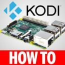 How to Install Kodi on a Raspberry Pi