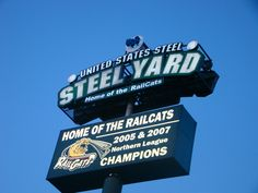 U. S. Steel Yard home of the RailCats 2005 & 2007 Northern League Champions