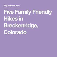 Five Family Friendly Hikes in Breckenridge, Colorado
