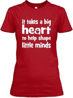 It Takes a big heart to shape little minds - Best Seller for Teachers and Day Care Providers! On Sale now!