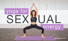 Did you know that certain yoga poses can actually increase your sex drive and activate your sexual energy? This yoga sequence offers those poses - enjoy!
