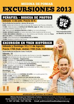6 de Julio Excursion a Peñafiel - Bodega de Protos 10-11 Agosto. Excursión en Tren Histórico Info: 947 147 042  / 947 190 476  patrimonio@medinadepomar.org