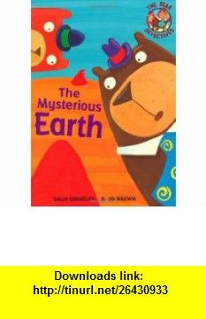 Mysterious Earth (Bear Detectives) (9781846161636) Sally Grindley , ISBN-10: 1846161630  , ISBN-13: 978-1846161636 ,  , tutorials , pdf , ebook , torrent , downloads , rapidshare , filesonic , hotfile , megaupload , fileserve