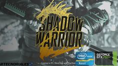 #Tecnoriales: Shadow Warrior 2 | GTX 750 Ti | Xeon E3-1220