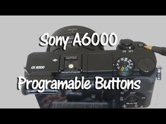 Sony A6000 - YouTube (This guy presents a simple video on how to change the programmable buttons-L)