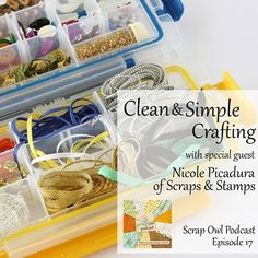 Scrap Owl Podcast: Episode 17 | Clean & Simple Crafting with Nicole Picadura