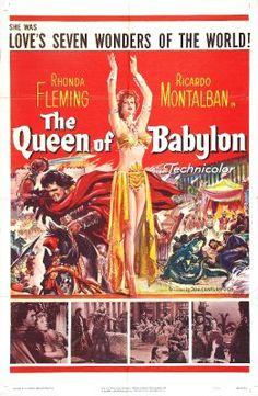 """The Queen of Babylon,"" ( Also known as Cortigiana di Babilonia / Sémiramis, esclave et reine), starring Rhonda Fleming and Ricardo Montalban. Epic Film, Epic Movie, Film Movie, Action Movie Poster, Action Movies, Movie Posters, Vintage Movies, Vintage Posters, Vintage Tv"