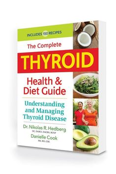 The Complete Thyroid Health and Diet Guide