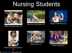Nursing students - what they think I do
