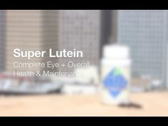 "SUPER LUTEIN ""Specially Designed for Eye Health"" - YouTube"
