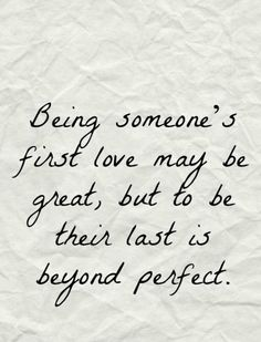 Being someone's first love & last love