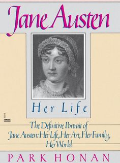 "New York Times Review: ""Beside Her Joyce Seems Innocent as Grass"" JANE AUSTEN Her Life. By Park Honan."
