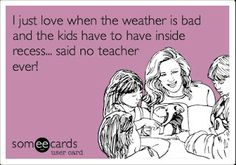 Said No Teacher EVER!