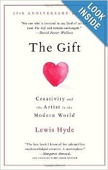Really want this book! The Gift: Creativity and the Artist in the Modern World: Lewis Hyde: 9780307279507: Amazon.com: Books