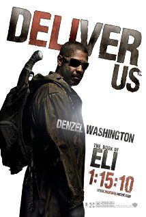 THE BOOK OF ELI.  Director: The Hughes Brothers.  Year: 2010.  Cast:  Denzel Washington, Mila Kunis and Ray Stevenso