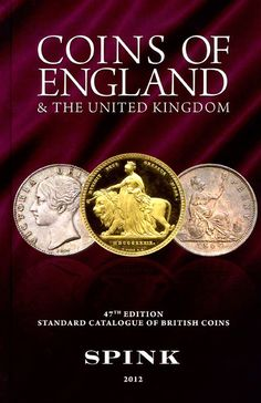 Coins of England and the United Kingdom: Standard Catalogue of British Coins by Edited by Philip Skingley - Spink & Son Ltd - ISBN