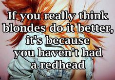 Red heads ;)