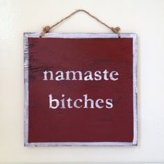 Namaste Bitches Sign / Weathered Sign by AmysReclaimed on Etsy.
