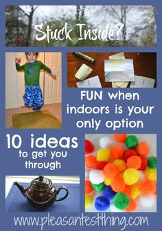 Stuck Indoors? 10 ways to keep your kids entertained