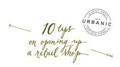 10 Tips on opening a retail shop from Urbanic: http://ohsobeautifulpaper.com/2014/10/10-tips-opening-retail-shop/
