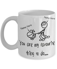 Personalized Mug You Are My Favourite Thing To Do
