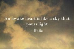 An awake heart is like a sky that pours light