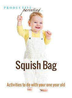 Productive Parenting: Preschool Activities - Squish Bag - Early One-Year Old Activities