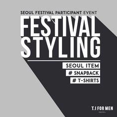 T.I FOR MEN – FESTIVAL STYLING #EVENT 본격적인 #뮤직 #페스티벌 시즌을 맞이해 티아이포맨이 여러분의 페스티벌 #스타일링 을 지원합니다.  자세한 사항은 티아이포맨 #페이스북 페이지를 참고해주세요.  #2015 #EVENT #MUSIC #FESTIVAL #SPRING #SUMMER #티아이포맨 #tifm #seoul #mensfashion #이벤트 #FACEBOOK #GIFT #TSHIRT #SNAPBACK #INSTAGRAM #페스티벌스타일링