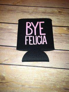Bye Felicia Koozie Bye Felicia Beer Koozie Soda by IndigoPartyCo