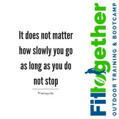 It does not matter how slowly you go as long as you do not stop Bar Chart, Training, Motivation, Fitness, Quotes, Quotations, Fitness Workouts, Gym, Qoutes