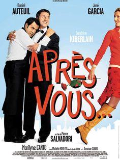 Après vous... (2003) - Pierre Salvadori - Daniel Auteuil, José Garcia, Sandrine Kiberlain
